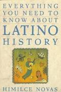 Everything You Need...about Latino Hist