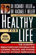Healthy for Life The Scientific Breakthrough Program for Looking, Feeling, and Staying Healt...
