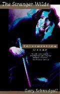 Stranger Wilde: Interpreting Oscar - Gary Schmidgall - Paperback