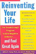 Reinventing Your Life The Breakthrough Program to End Negative Behavior...and Feel Great Again