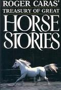 Roger Caras' Treasury of Great Horse Stories - Roger A. Caras