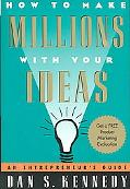 How to Make Millions With Your Ideas An Entrepreneur's Guide