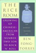 Rice Room Growing Up Chinese-American-From Number Two Son to Rock'N'Roll