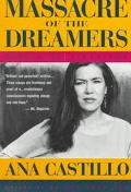 Massacre of the Dreamers Essays on Xicanisma