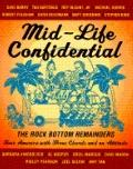 Mid-Life Confidential: The Rock Bottom Remainders Tour America with Three Chords and an Atti...