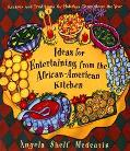 Ideas for Entertaining From the African-American Kitchen: Recipes and Traditions for Holiday...