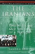 Iranians Persia, Islam and the Soul of a Nation