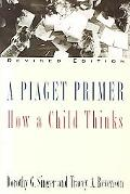 Piaget Primer How a Child Thinks
