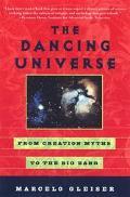 Dancing Universe From Creation Myths to the Big Bang