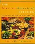 The African-American Kitchen: Cooking From Our Heritage - Angela Shelf Medearis - Paperback