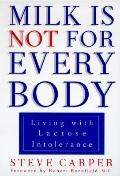 Milk is not for Every Body: Living with Lactose Intolerance - Steve Carper - Paperback