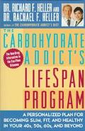 Carbohydrate Addict's Lifespan Program A Personalized Plan for Becoming Slim, Fit, & Healthy...