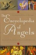 The Encyclopedia of Angels: An A-to-Z Guide With Nearly 4,000 Entries