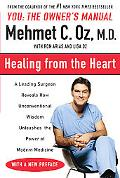 Healing from the Heart A Leading Surgeon Combines Eastern and Western Traditions to Create t...