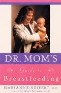 Dr. Mom's Guide to Breastfeeding