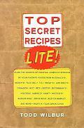 Top Secret Recipes Lite! Creating Reduced-Fat Kitchen Clones of America's Favorite Brand-Nam...