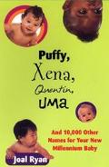 Puffy, Xena, Quentin, Uma And 10,000 Other Names for Your New Millenium Baby
