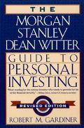 Morgan Stanley Dean Witter Guide to Personal Investing, Revised Ed. - Robert M. Gardiner - P...