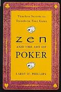 Zen and the Art of Poker Timeless Secrets to Transform Your Game