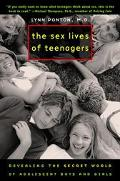 Sex Lives of Teenagers Revealing the Secret World of Adolescent Boys and Girls