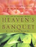 Heaven's Banquet Vegetarian Cooking for Lifelong Health the Ayurveda Way