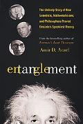 Entanglement The Unlikely Story of How Scientists, Mathematicians, and Philosphers Proved Ei...