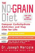 No-Grain Diet Conquer Carbohydrate Addiction and Stay Slim for Life