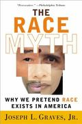 Race Myth Why We Pretend Race Exists in America