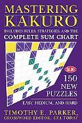 Mastering Kakuro 150 Puzzles