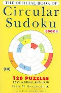 Official Book of Circular Sudoku Book 1 120 Puzzles