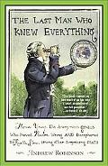 Last Man Who Knew Everything Thomas Young, the Anonymous Genius Who Proved Newton Wrong And ...