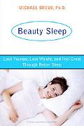 Beauty Sleep The Sleep Doctor's 4-week Program to Looking Younger and Feeling Your Best