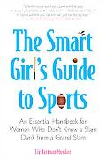 The Smart Girl's Guide to Sports