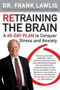 Retraining the Brain: A 45-Day Plan to Conquer Stress and Anxiety