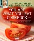 You Are What You Eat Cookbook : More Than 150 Healthy and Delicious Recipes