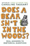 Does a Bear Sh*t in the Woods? : Answers to Rhetorical Questions