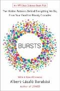 Bursts : The Hidden Patterns Behind Everything We Do, from Your E-Mail to Bloody Crusades