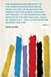 The Advantage and Necessity of the Christian Revelation Shewn from the State of Religion in ...