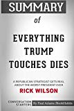 Summary of Everything Trump Touches Dies by Rick Wilson: Conversation Starters
