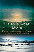 Firecracker Boys H-bombs, Eskimos, and the Birth of the Environmental Movement