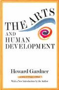 Arts and Human Development A Psychological Study of the Artistic Process