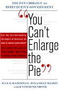 You Can't Enlarge the Pie Six Barriers to Effective Government