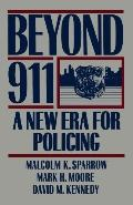 Beyond 911 A New Era for Policing