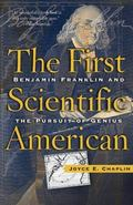 First Scientific American Benjamin Franklin and the Pursuit of Genius