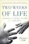 Two Weeks of Life: A Memoir of Love, Death, and Politics