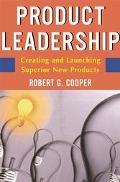Product Leadership: Pathways to Profitable Innovation