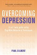 Overcoming Depression: A Self-Help Guide Using Cognitive Behavioral Techniques (Overcoming ...)