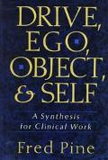 Drive, Ego, Object, and Self A Synthesis for Clinical Work