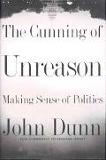 Cunning of Unreason Making Sense of Politics