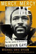 Mercy, Mercy Me The Art, Loves and Demons of Marvin Gaye